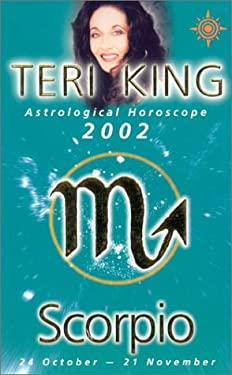 Teri King Astrological Horoscopes 2002: Scorpio