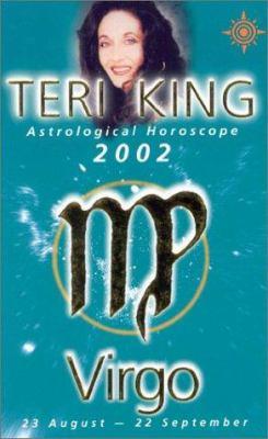 Teri King Astrological Horoscopes 2002: Virgo