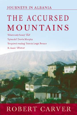 The Accursed Mountains: Journeys in Albania 9780006551744