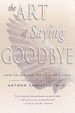 The Art of Saying Goodbye: How to Survive the Loss of a Love