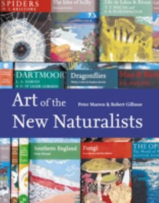 The Art of the New Naturalists: A Complete History