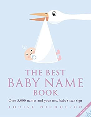 The Best Baby Name Book: Over 3,000 Names and Your New Baby S Star Sign