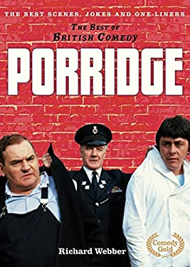 The Best of British Comedy: Porridge: The Best Jokes, Gags and Scenes from a True British Comedy Classic