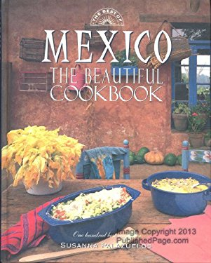 The Best of Mexico the Beautiful Cookbook