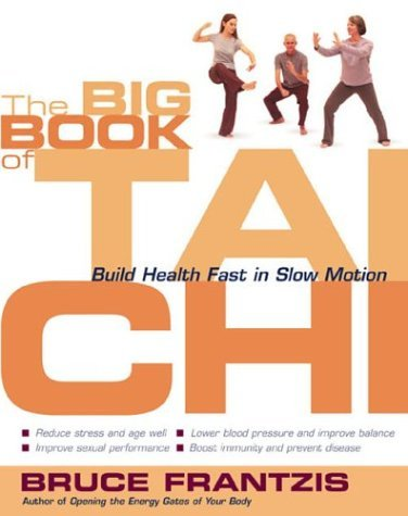 The Big Book of Tai Chi: Build Health Fast in Slow Motion