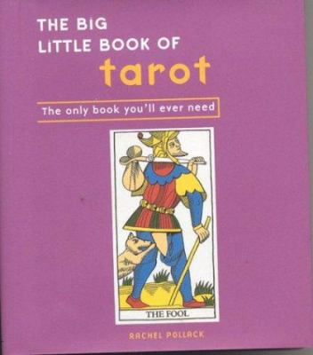 The Big Little Book of Tarot: The Only Book You'll Ever Need