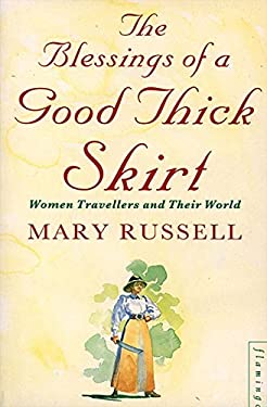 The Blessings of a Good Thick Skirt: Women Travellers and Their World