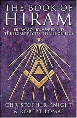 The Book of Hiram: Freemasonry, Venus, and the Secret Key to the Life of Jesus 9780007200887