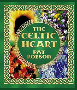 The Celtic Heart: An Anthology of Prayers and Poems in the Celtic Tradition
