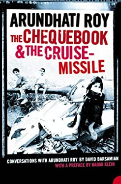 The Chequebook and the Cruise Missile: Conversations with Arundhati Roy 9780007194186