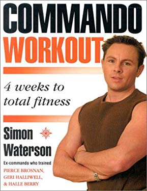 The Commando Workout: Four Weeks to Total Fitness