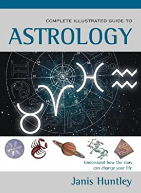 The Complete Illustrated Guide to Astrology