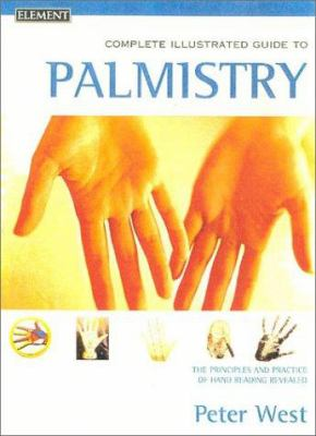 The Complete Illustrated Guide to Palmistry
