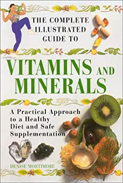 The Complete Illustrated Guide to Vitamins and Minerals 9780007122462