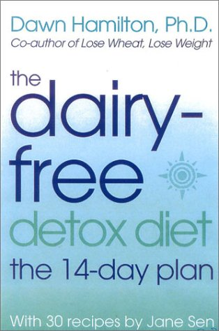 The Dairy-Free Detox Diet: The 14-Day Plan