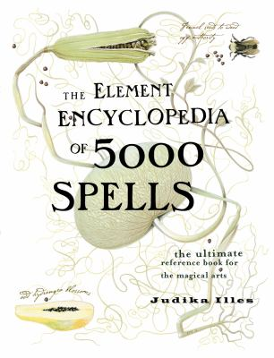 The Element Encyclopedia of 5000 Spells: The Ultimate Reference Book for the Magical Arts 9780007164653