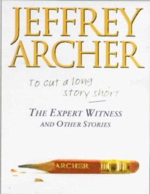 """The Expert Witness and Other Stories: Selected from """"To Cut a Long Story Short"""""""