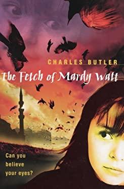 The Fetch of Mardy Watt