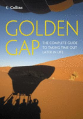 The Golden Gap: What to Do, Where to Go and How to Get There