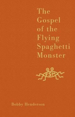 The Gospel of the Flying Spaghetti Monster 9780007231607