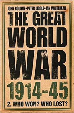 The Great World War 1914-45: Who Won? Who Lost?