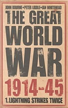The Great World War 1914-45: Lightning Strikes Twice