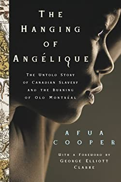 The Hanging of Angelique: Canada, Slavery and the Burning of Montreal