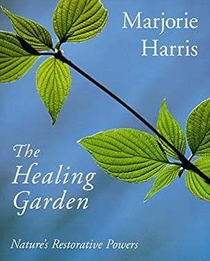The Healing Garden: Nature's Restorative Powers