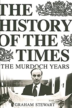 The History of the Times: Volume VII 1981-2002; The Murdoch Years