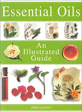 The Illustrated Guide to Essential Oils