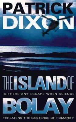 The Island of Bolay: Is There Any Escape When Science Threatens the Existence of Humanity