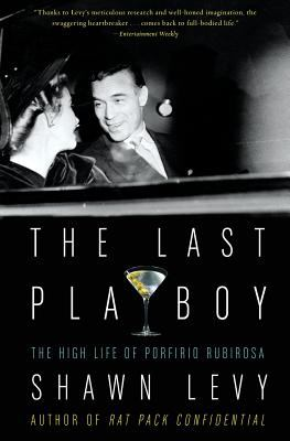 The Last Playboy: The High Life of Porfirio Rubirosa 9780007170609