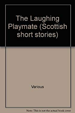 The Laughing Playmate, and Other Stories by Scottish Writers, 1992