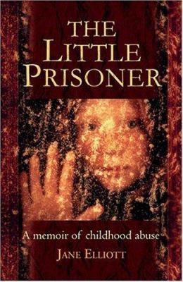 The Little Prisoner: A Memoir of Childhood Abuse