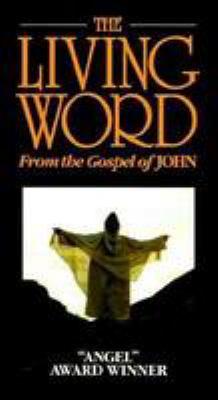 The Living Word from the Gospel of John