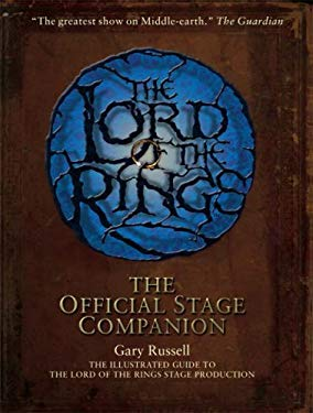 The Lord of the Rings: The Official Stage Companion