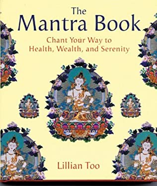 The Mantra Book: Chant Your Way to Health, Wealth and Serenity 9780007166435
