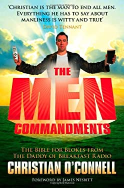 The Men Commandments: The Bible for Blokes from the Daddy of Breakfast Radio