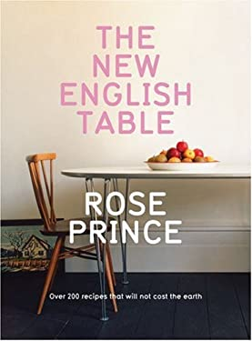 The New English Table: Over 200 Recipes That Will Not Cost the Earth
