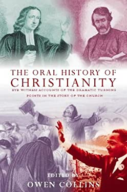 The Oral History of Christianity