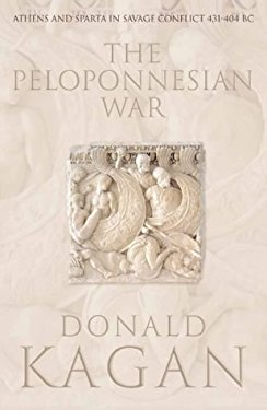 The Peloponnesian War: Athens and Sparta in Savage Conflict, 431-404 BC