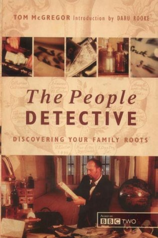 The People Detective: Discovering Your Family Roots