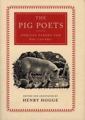 The Pig Poets: Porcine Parody for Pig-Lovers