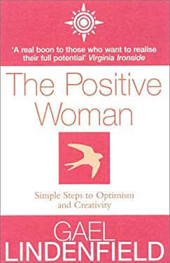 The Positive Woman: Simple Steps to Optimism and Creativity