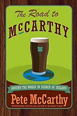 The Road to McCarthy: Around the World in Search of Ireland 9780007162123