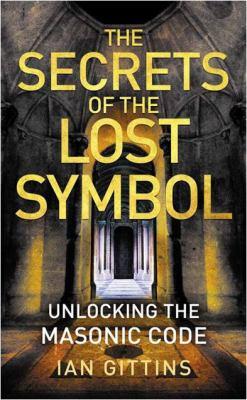 The Secrets of the Lost Symbol: Unlocking the Masonic Code 9780007331437