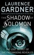 The Shadow of Solomon: The Lost Secret of the Freemasons Revealed 9780007207619