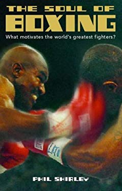 The Soul of Boxing: What Motivates the World's Greatest Fighters?
