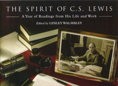 The Spirit of C.S. Lewis: A Year of Readings from His Life and Work
