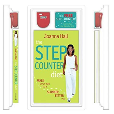 The Step Counter Fitness Diet: Walk Your Way to Weight Loss and Health